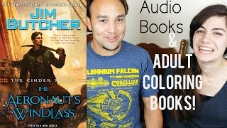 Adult Coloring Books & The Aeronaut's Windlass | Audio Books & Art! Our New Hobby!