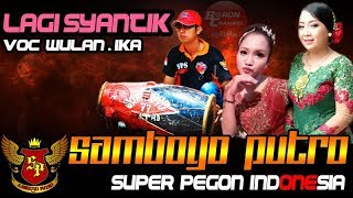 Video Lagu Viral LAGI SYANTIK Voc WULAN & IKA Cover Super Pegon Indonesia   SAMBOYO PUTRO Live Getas 2018 MP3, 3GP, MP4, WEBM, AVI, FLV Agustus 2018