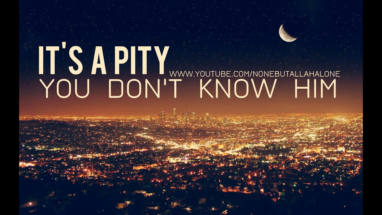 It's A Pity, You Don't Know Him ᴴᴰ