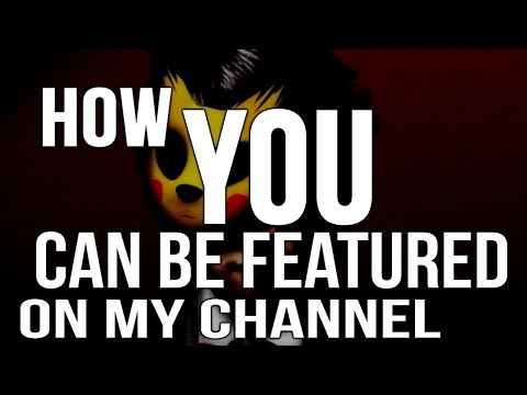How YOU Can Be Featured On My Channel!   + 500k Special update!