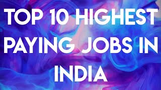 Top 10 Highest Paying Jobs in India