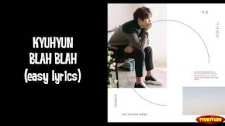 Artist   : KYUHYUNSong     : BLAH BLAHAlbum : WAITING, STILLCredits for the song : SM EntertainmentNO COPYRIGHT INFRINGEMENT INTENDED!