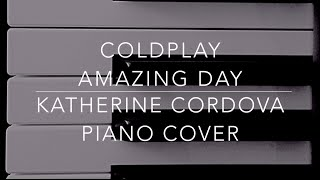 Coldplay - Amazing Day (HQ piano cover)