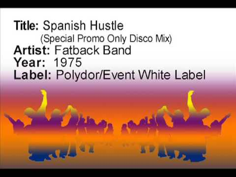 Spanish Hustle (Special Promo Only Disco Mix) – Fatback Band