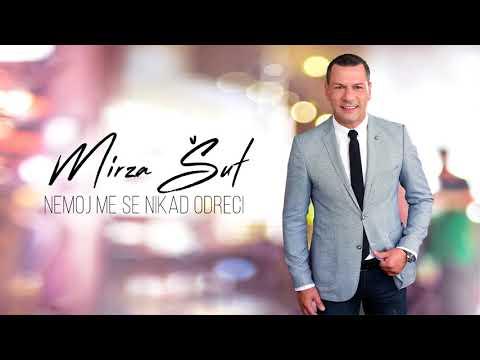 Mirza Sut - Nemoj me se nikad odreci