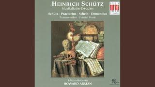 """Musikalische Exequien, Op. 7, SWV 280: II. """"Herr, wenn ich nur dich habe"""""""
