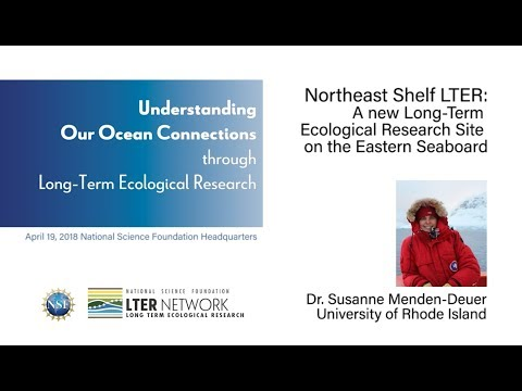 NSF-LTER 2018 Symposium - Susanne Menden-Deuer: The New Northeast Shelf LTER Site