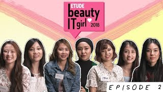 Video Etude Beauty It Girl 2018 | Episode 2: The First Challenge! MP3, 3GP, MP4, WEBM, AVI, FLV November 2018