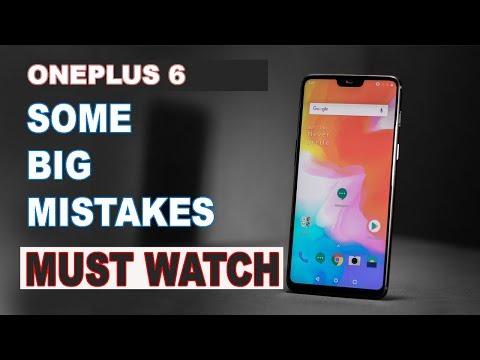 OnePlus 6 : Again Major Mistakes!!