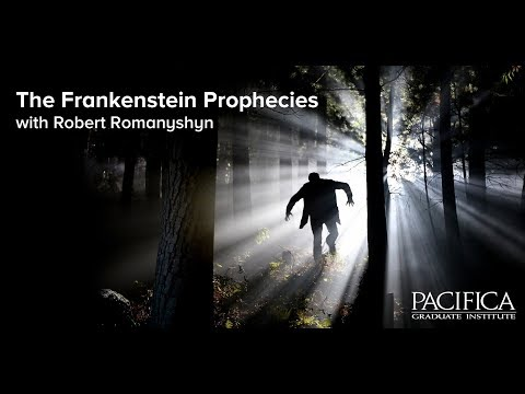The Frankenstein Prophecies With Robert Romanyshyn