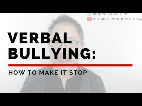 VERBAL BULLYING: HOW TO MAKE IT STOP