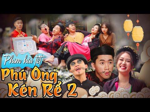 Phim Hài Tết | Phú Ông Kén Rể 2 – Chung Tũnn, Khánh Dandy, Tùng Lú, Uyên Dâuu, Thúy Quỳnh – Huhi Tv
