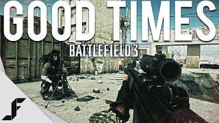 GOOD TIMES - Battlefield 3