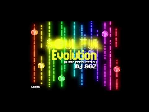 soulful - Welcome to Soulful Evolution. I trust you're well. It's DJ SGZ holding it down again for my bro, Scott, while he's still on holiday with the Fam. Hope you ha...