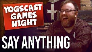 YOGSCAST NIGHTS | Say Anything (Games Night)