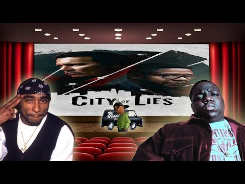"""DID """"CITY OF LIES"""" DO THE TUPAC & BIGGIE STORY JUSTICE? HERES  MY OPINION!"""