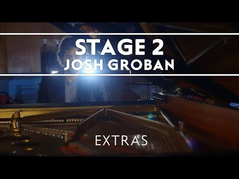 Josh Groban – Stage 2 (Choosing The Songs For Stages) [EXTRAS]