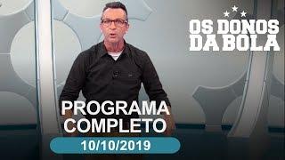 Os Donos da Bola - 10/10/2019 - Programa completo