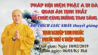 ĐĐ Thích Giác Nhàn Thuyết Giảng Tịnh Nghiệp Tam Phước ngày 10/02/2019