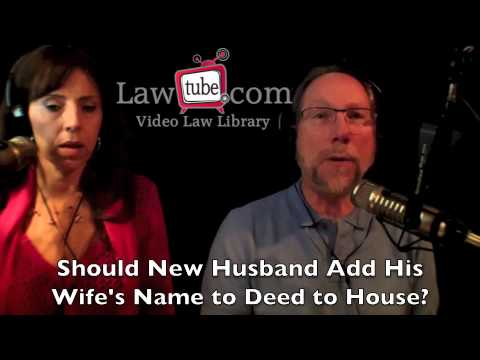 Should Husband Add His Wife's Name To The Deed?
