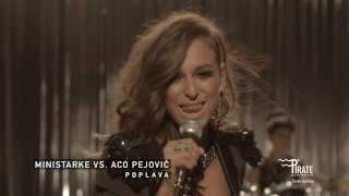 Ministarke - Poplava (feat. Aco Pejovic) music video
