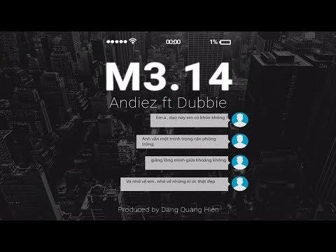 M3.14 ( Mong Em Quay Về ) | Andiez ft Dubbie | Lyric Video