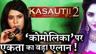 Video Finally ! Ekta Kapoor REVEALS who will play 'Komolika' ? MP3, 3GP, MP4, WEBM, AVI, FLV Agustus 2018