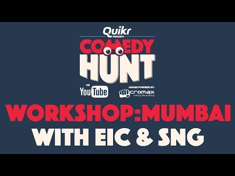 Comedy Hunt Workshop with EIC & SNG- Mumbai