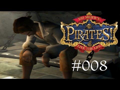 Let's Play SID MEIER'S PIRATES! (2005) [PC] #008 - Hochmut kommt vor dem Fall