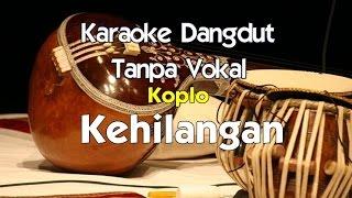 Video karaoke   Kehilangan Koplo MP3, 3GP, MP4, WEBM, AVI, FLV September 2017
