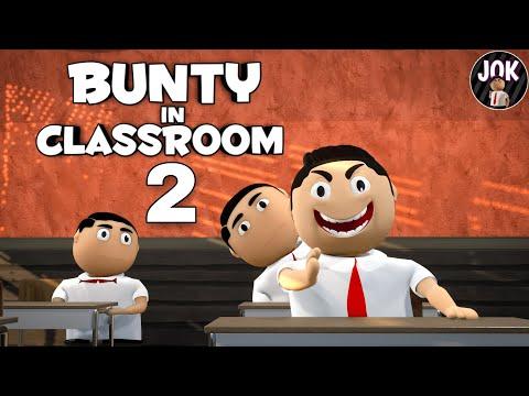 JOK - BUNTY IN CLASSROOM 2