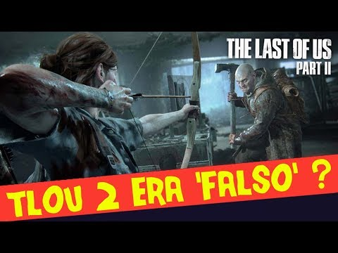 THE LAST OF US 2 da E3 ERA FALSO ? Treta treta treta