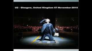 Glasgow United Kingdom  city photos : U2 - Glasgow, United Kingdom 07-November-2015 (Full Concert Enhanced Audio)