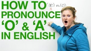 Vowel Pronunciation - A&O