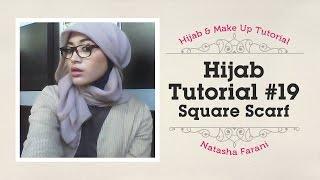 #19 Hijab Tutorial (Paris Segiempat / Square Scarf) - Natasha Farani