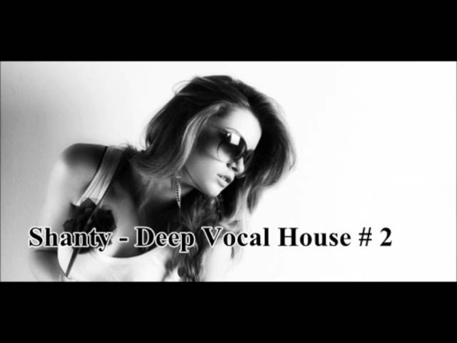 Shanty deep vocal house 2 for Deep vocal house music