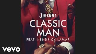 Thumbnail for Jidenna ft. Kendrick Lamar — Classic Man (Remix)