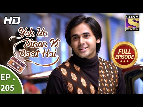 Yeh Un Dinon Ki Baat Hai - Ep 205 - Full Episode - 15th June, 2018