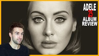 ADELE - 25 - DELUXE TRACK BY TRACK ALBUM REVIEW & SINGING!!!!!!! Video