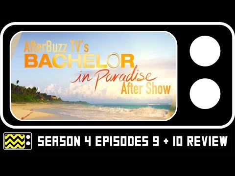 Bachelor in Paradise Season 4 Episodes 9 & 10 Review & After Show | AfterBuzz TV