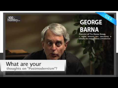 Thoughts on Postmodernism - George Barna