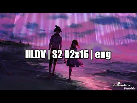IILDV | S2 02x16 | ENG