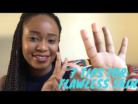 7 Tips For Flawless Skin|south African Beauty Blogger| My Naturawl