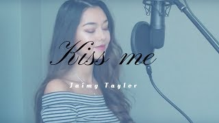 Ed Sheeran - Kiss me (Cover)