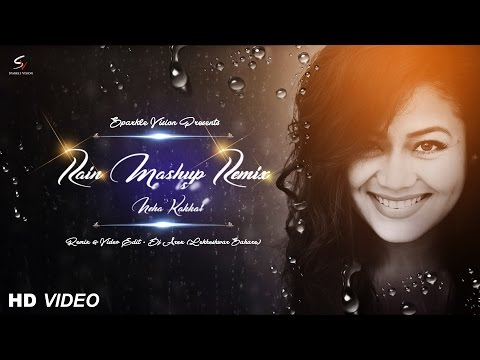 Rain Mashup Remix   DJ Arex Ft  Neha Kakkar Full Video Out Now