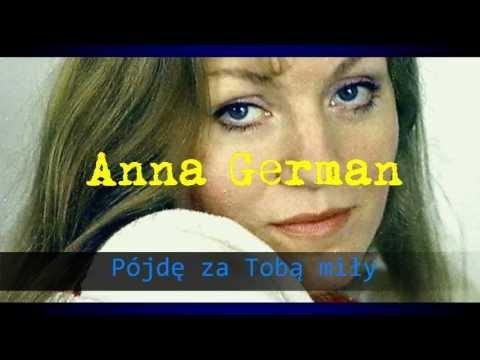 Tekst piosenki Anna German - Pójdę za tobą miły po polsku