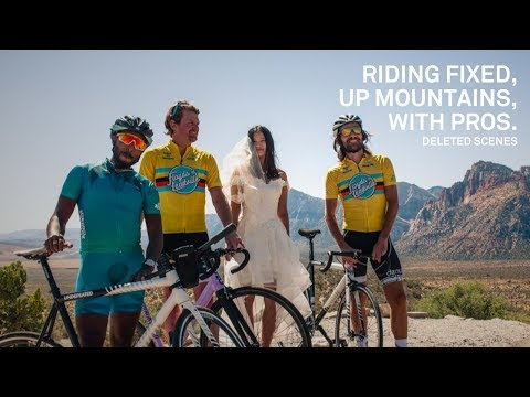 Riding Fixed, Up Mountains, With Pros. - The Deleted Scenes (Episodes 1-5)