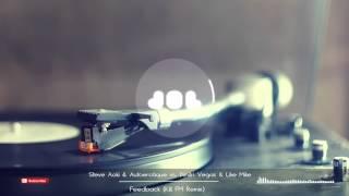 Steve Aoki&Autoerotique Vs  Dimitri Vegas&Like Mike - Feedback (Kill FM Remix)