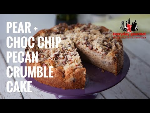 Pear and Choc Chip Pecan Crumble Cake | Everyday Gourmet S7 E14
