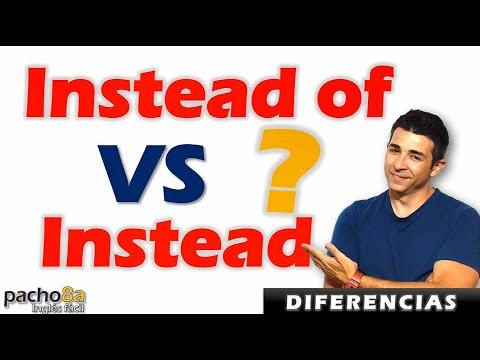 Aprende la diferencia entre INSTEAD OF y INSTEAD en inglés con estos 6 ejemplos.